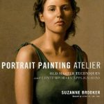 Book Review: Portrait Painting Atelier: Old Master Techniques and Contemporary Applications