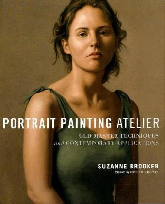 Portrait Painting Atelier: Old Master Techniques and Contemporary Applications | a book review