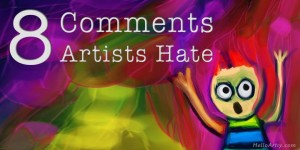 8 Comments Artists Hate Hearing