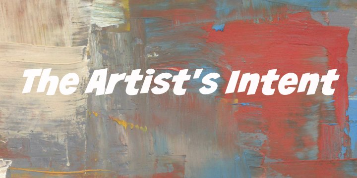 The Artist's Intent | How to Create Successful Looking Works of Art