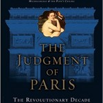 Book Review: The Judgement of Paris: The Revolutionary Decade that Gave the World Impressionism