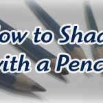 How to Shade With a Pencil