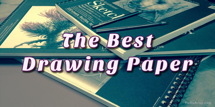 the best drawing paper: a review of some high quality drawing supplies