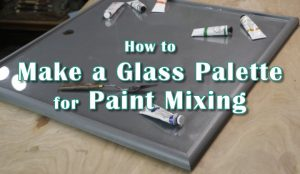 Glass Palette for Oil Painting