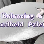 Balancing a Handheld Palette