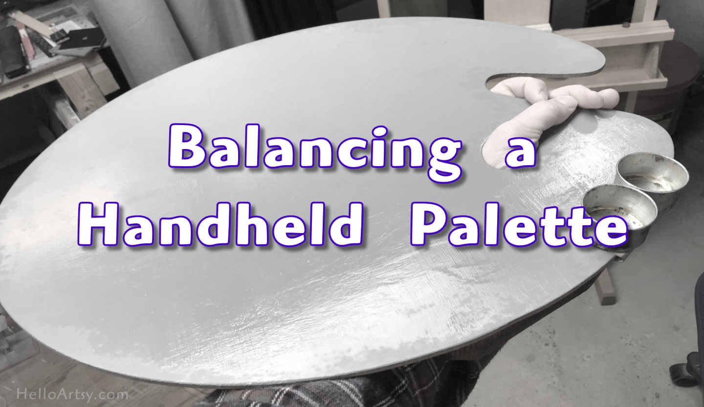 How to Balance a Handheld Palette for Painting