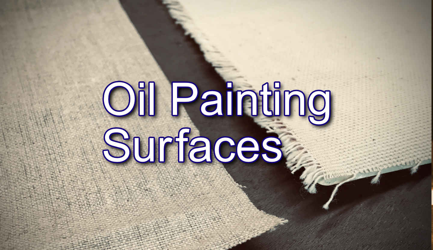 Oil Painting Surfaces: How to choose the best surface to paint on
